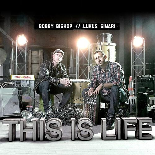 This Is Life by Bobby Bishop