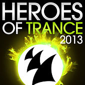 Heroes Of Trance 2013 (The World's Most Famous Trance DJ's) von Various Artists