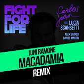Fight For Life (Juni Ramone & Macadamia Nut Brittle Remix) [Feat. Lucía Scansetti, Alex Shaker & Daniel Martín] by Carlos Jean