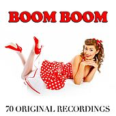 Boom Boom (70 Original Recordings) by Various Artists
