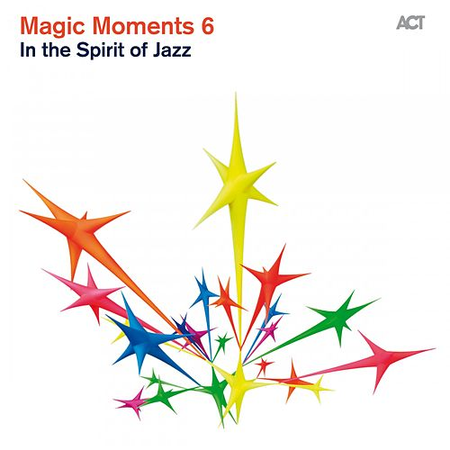Magic Moments 6 (In the Spirit of Jazz) by Various Artists