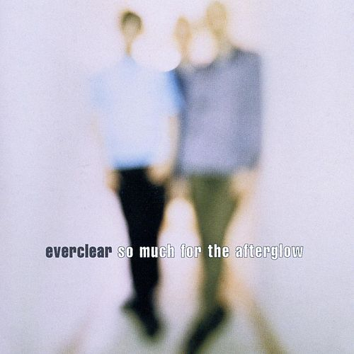 So Much For The Afterglow by Everclear