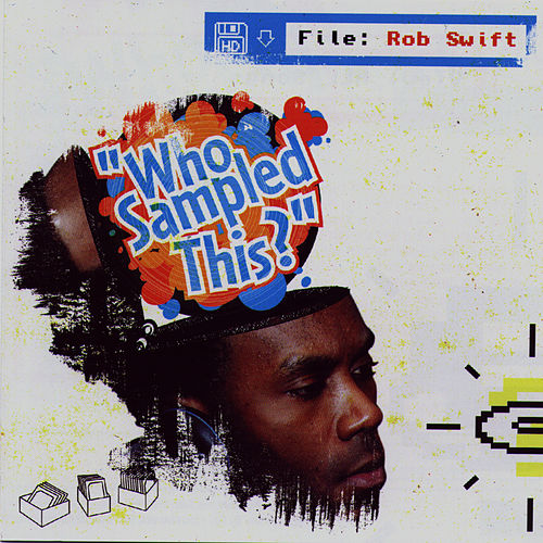 Who Sampled This? by Rob Swift