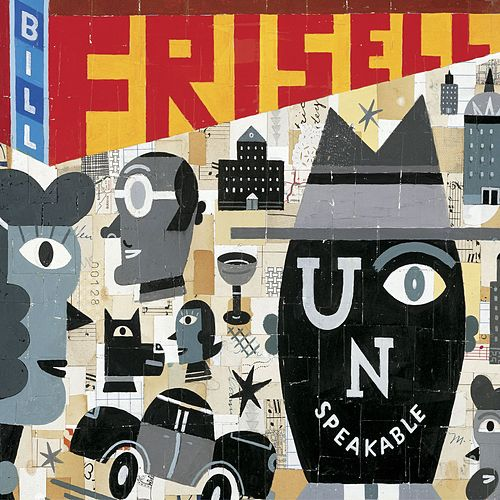 Unspeakable by Bill Frisell