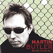 Watching the Days Fall by Martin Butler