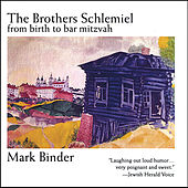 The Brothers Schlemiel From Birth to Bar Mitzvah de Mark Binder
