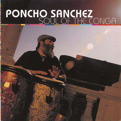Soul Of The Conga by Poncho Sanchez