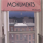 Worlds by Monuments