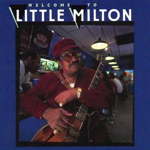 Welcome To Little Milton von Little Milton