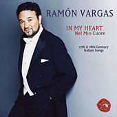 In My Heart:  Nel Mio Core by Ramon Vargas