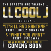 It's LL And Santana/What You Want by LL Cool J