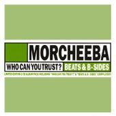 Who Can You Trust? / Beats & B-Sides de Morcheeba