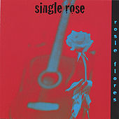 Single Rose de Rosie Flores
