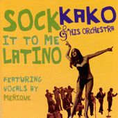 Sock It To Me Latino by Kako