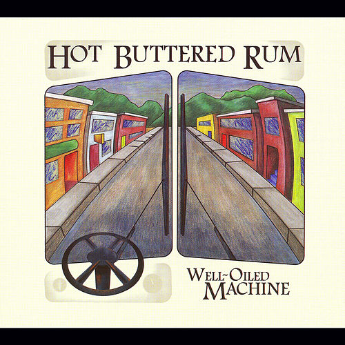 Well-Oiled Machine by Hot Buttered Rum