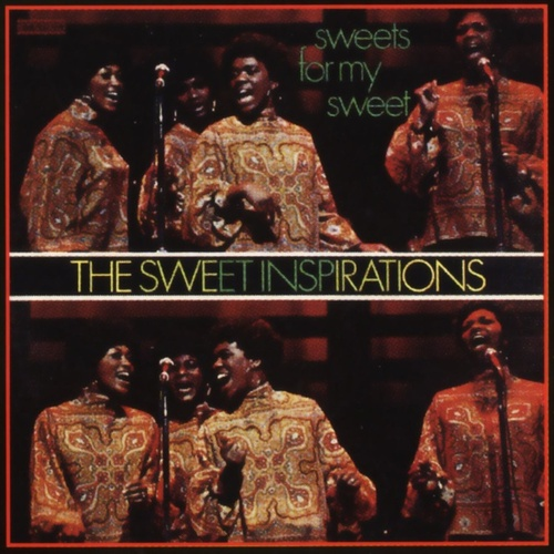 Sweets For My Sweet by The Sweet Inspirations