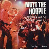 Backsliding Fearlessly: The Early Years by Mott the Hoople