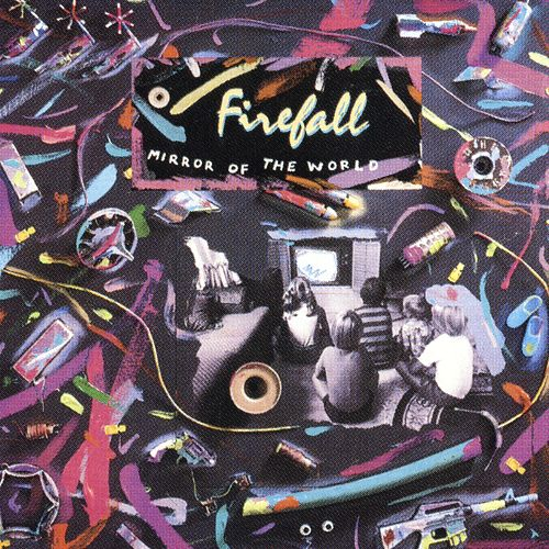 Mirror Of The World by Firefall