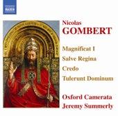 Gombert: Magnificat I / Salve Regina / Credo / Tulerunt Dominum by Oxford Camerata