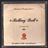 Rolling Ball by Michael Carpenter