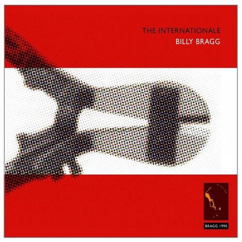 The Internationale / Live & Dubious (remastered) Bonus Tracks by Billy Bragg