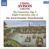 Avision, Charles: 6 Concerti, Op.3, 8 Concerti, Op. 4 by Avison Ensemble