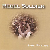 The Rebel Soldier by Jimmy Phillips