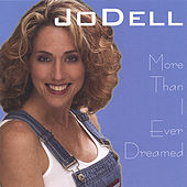 More Than I Ever Dreamed by JoDell