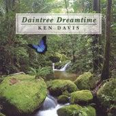 Daintree Dreamtime by Ken Davis