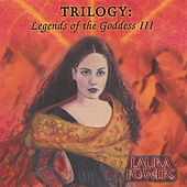 Trilogy: Legends of the Goddess III by Laura Powers