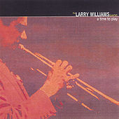 A Time To Play by Larry Williams