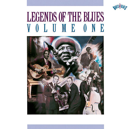Legends Of The Blues Vol. 1 by Various Artists