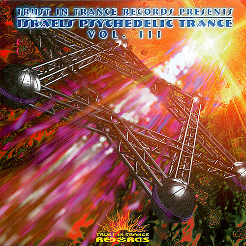 Israels Psychedelic Trance - Vol. 3 by Astral Projection