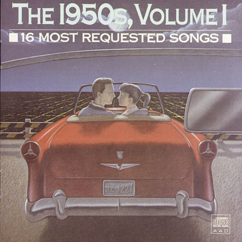 The 1950s, Volume 1: 16 Most Requested Songs by Various Artists
