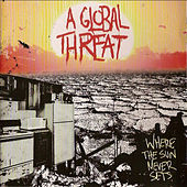 Where the Sun Never Sets by A Global Threat