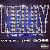Who's The Boss by Nelly