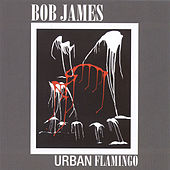 Urban Flamingo by Bob James