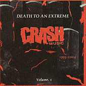 Crash Music: Death To An Extreme by Various Artists
