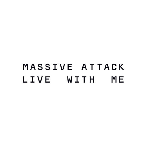 Live With Me by Massive Attack