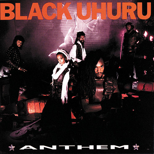 Anthem by Black Uhuru