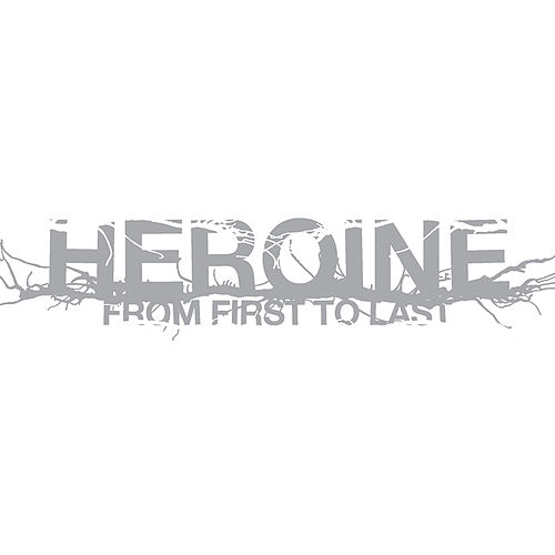 Heroine by From First To Last
