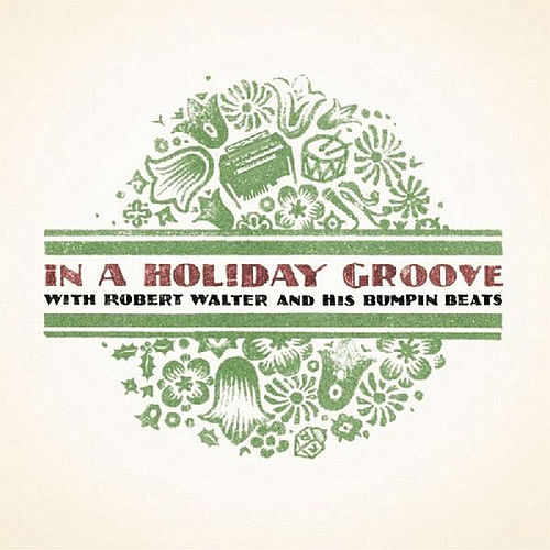 In a Holiday Groove by Robert Walter