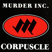 Corpuscle by Murder Inc.
