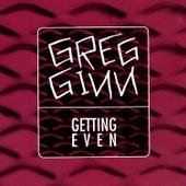 Getting Even by Greg Ginn