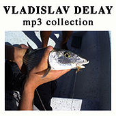 MP3 Collection by Vladislav Delay
