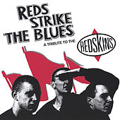 Reds Strike The Blues - A Tribute To The Redskins by Various Artists