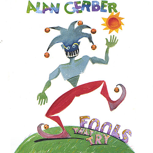Fools That Try by Alan Gerber