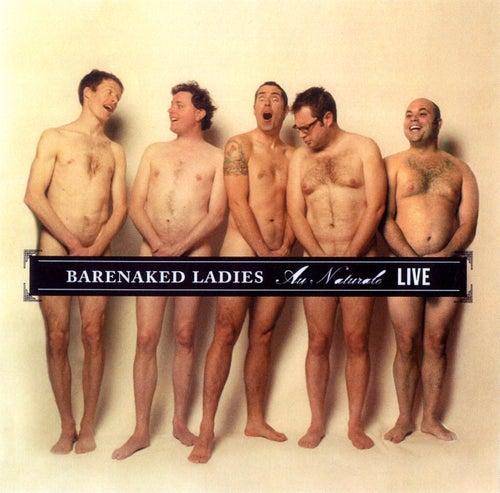 Au Naturale - Live - Holmdel, NJ  7-14-04 by Barenaked Ladies