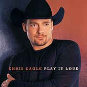 Play It Loud von Chris Cagle