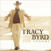 Ten Rounds by Tracy Byrd